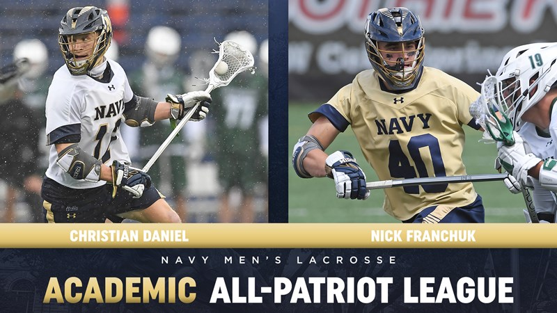 Daniel, Franchuk Named to Academic All-Patriot League Men's Lacrosse Team - Naval Academy Athletics